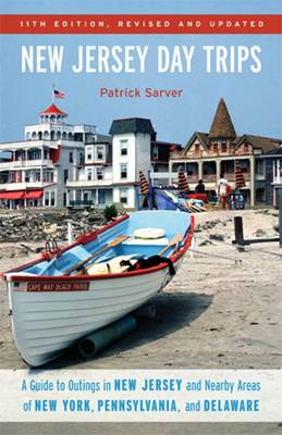 New Jersey Day Trips: A Guide to Outings in New Jersey and Nearby Areas of New York, Pennsylvania, and Delaware (Paperback)