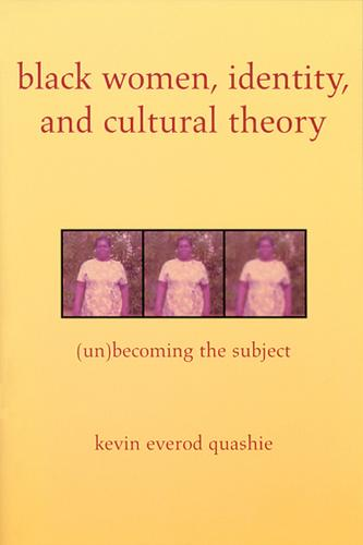 Black Women, Identity, and Cultural Theory: (Un)Becoming the Subject (Paperback)
