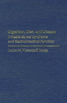 Digestion, Diet and Disease: Irritable Bowel Syndrome and Gastrointestinal Function (Hardback)