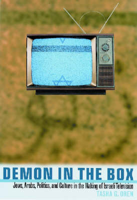 Demon in the Box: Jews, Arabs, Politics and Culture in the Making of Israeli Televsion (Hardback)