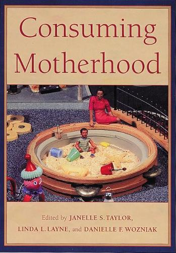 Consuming Motherhood (Paperback)