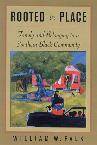 Rooted in Place: Family and Belonging in a Southern Black Community (Paperback)