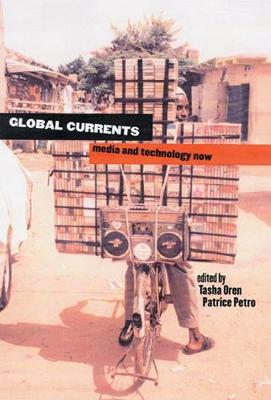 Global Currents: Media and Technology Now - New Directions in International Studies (Hardback)
