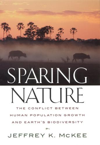 Sparing Nature: The Conflict Between Human Population Growth and Earth's Biodiversity (Paperback)