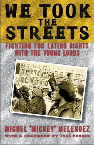 We Took the Streets: Fighting for Latino Rights with the Young Lords (Paperback)