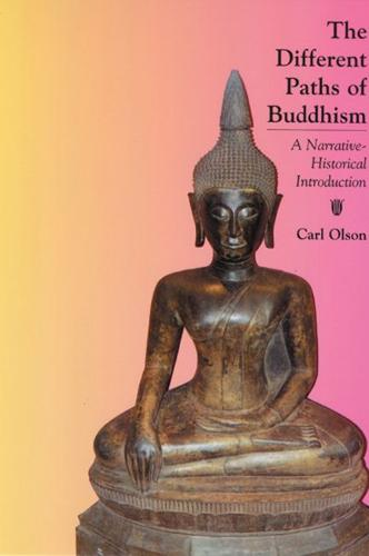 The Different Paths of Buddhism: A Narrative-historical Introduction (Paperback)