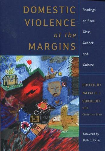 Domestic Violence at the Margins: Readings on Race, Class, Gender, and Culture (Paperback)