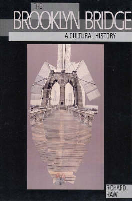 The Brooklyn Bridge: A Cultural History (Hardback)