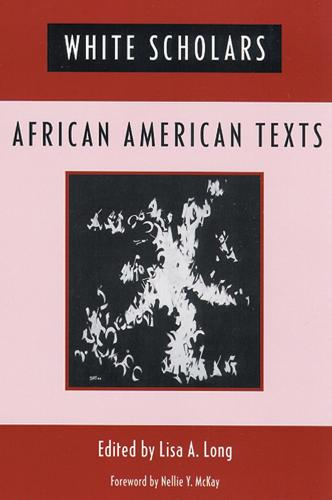 White Scholars/African American Texts (Paperback)