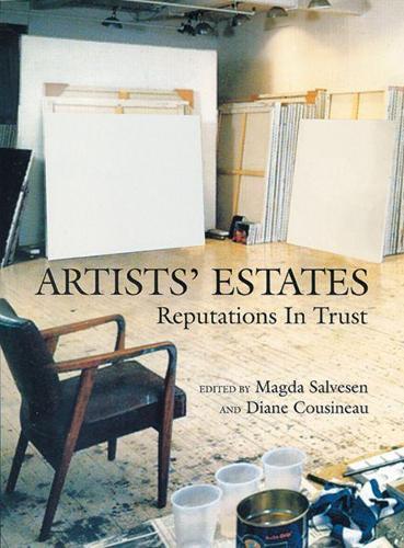 Artists' Estates: Reputations in Trust (Hardback)