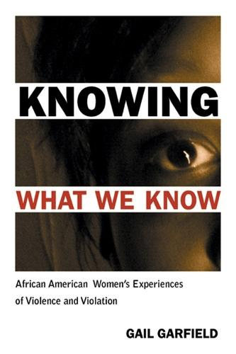 Knowing What We Know: African American Women's Experiences of Violence and Violation (Paperback)