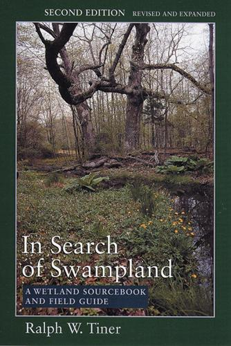 In Search of Swampland: A Wetland Sourcebook and Field Guide (Paperback)