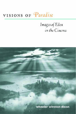 Visions of Paradise: Images of Eden in the Cinema (Paperback)