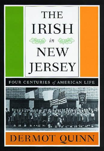 The Irish in New Jersey: Four Centuries of American Life (Paperback)