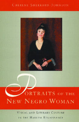 Portraits of the New Negro Woman: Visual and Literary Culture in the Harlem Renaissance (Hardback)
