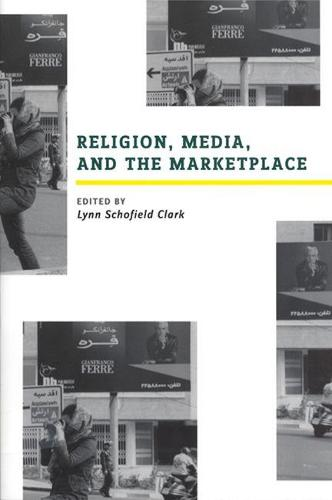 Religion, Media, and the Marketplace (Paperback)
