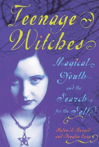 Teenage Witches: Magical Youth and the Search for the Self (Paperback)