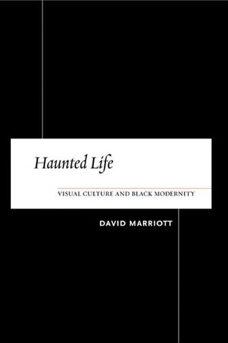 Haunted Life: Visual Culture and Black Modernity (Paperback)