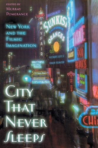 City That Never Sleeps: New York and the Filmic Imagination (Paperback)
