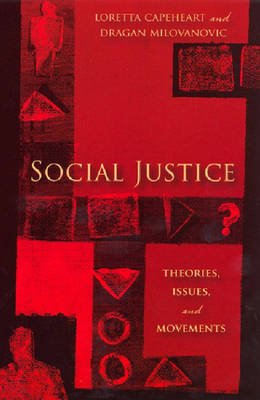 Social Justice: Theories, Issues, and Movements - Critical Issues in Crime and Society Series (Paperback)