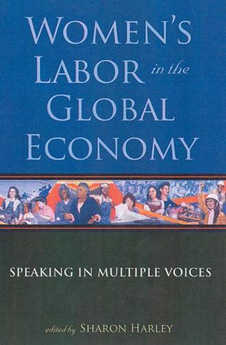 Women's Labor in the Global Economy: Speaking in Multiple Voices (Paperback)