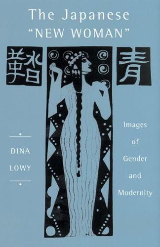 The Japanese New Woman: Images of Gender and Modernity (Paperback)