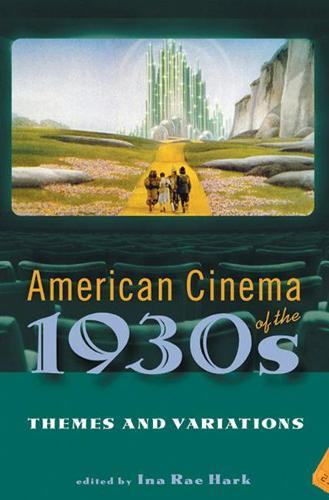 American Cinema of the 1930s: Themes and Variations - Screen Decades: American Culture/American Cinema (Paperback)