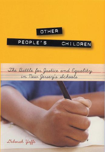 Other People's Children: The Battle for Justice and Equality in New Jersey's Schools (Hardback)