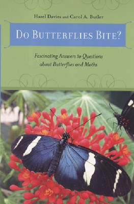 Do Butterflies Bite?: Fascinating Answers to Questions About Butterflies and Moths (Paperback)