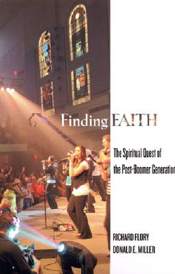 Finding Faith: The Spiritual Quest of the Post-boomer Generation (Hardback)