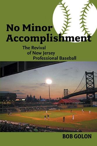 No Minor Accomplishment: The Revival of New Jersey Professional Baseball (Paperback)
