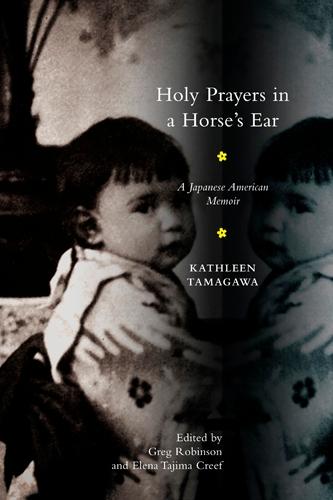Holy Prayers in a Horse's Ear: A Japanese American Memoir (Paperback)