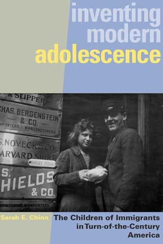 Inventing Modern Adolescence: The Children of Immigrants in Turn-of-the-century America (Paperback)