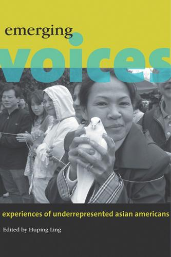 Emerging Voices: Experiences of Underrepresented Asian Americans (Paperback)