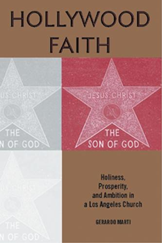 Hollywood Faith: Holiness, Prosperity, and Ambition in a Los Angeles Church (Paperback)