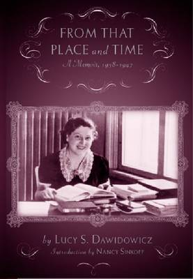 From that Place and Time: A Memoir, 1938-1947 (Paperback)