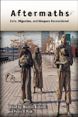Aftermaths: Exile, Migration, and Diaspora Reconsidered (Paperback)