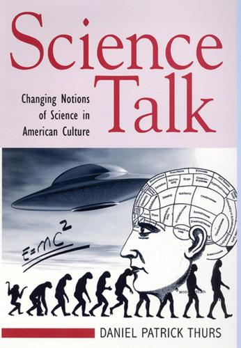 Science Talk: Changing Notions of Science in American Culture (Paperback)