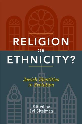 Religion or Ethnicity?: Jewish Identities in Evolution (Hardback)