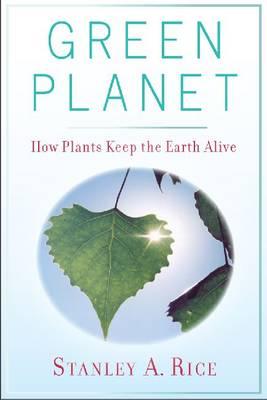 Green Planet: How Plants Keep the Earth Alive (Hardback)