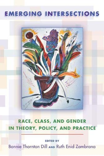 Emerging Intersections: Race, Class, and Gender in Theory, Policy, and Practice (Hardback)