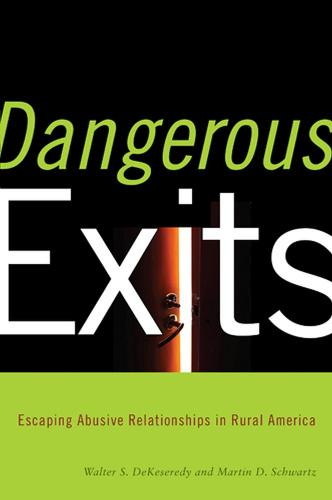 Dangerous Exits: Escaping Abusive Relationships in Rural America (Hardback)