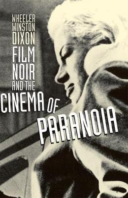 Film Noir and the Cinema of Paranoia (Hardback)