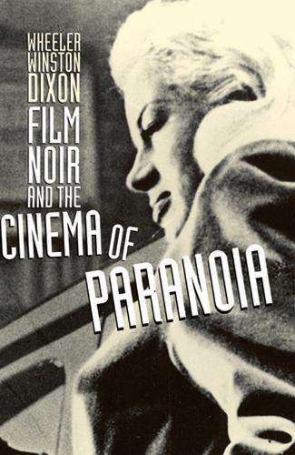 Film Noir and the Cinema of Paranoia (Paperback)