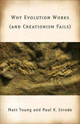 Why Evolution Works (and Creationism Fails) (Paperback)