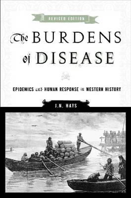 The Burdens of Disease: Epidemics and Human Response in Western History (Hardback)