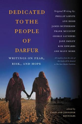 Dedicated to the People of Darfur: Writings on Fear, Risk, and Hope (Paperback)