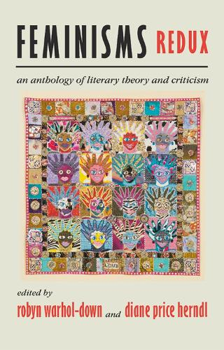 Feminisms Redux: An Anthology of Literary Theory and Criticism (Paperback)