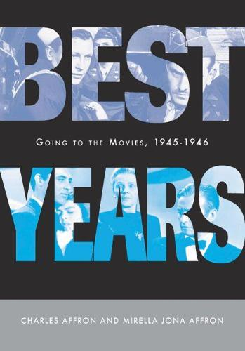 Best Years: Going to the Movies, 1945-1946 (Paperback)