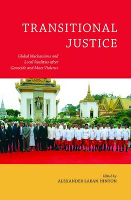 Transitional Justice: Global Mechanisms and Local Realities After Genocide and Mass Violence (Hardback)